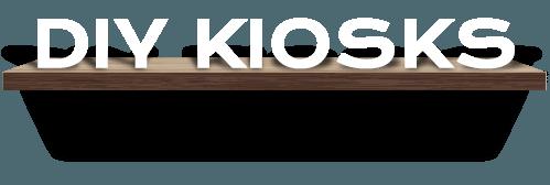 DIY Kiosks